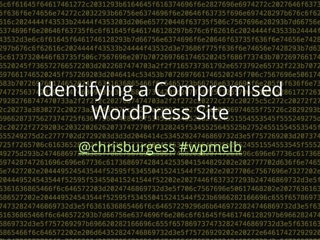 Identifying a Compromised WordPress Site @chrisburgess #wpmelb