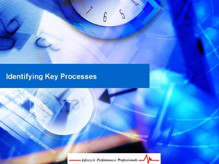 Identifying Key Processes