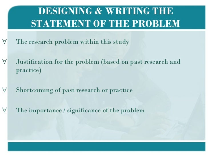 research problem identification and justification Problem identification 11 is the problem/line of enquiry clearly defined or is there justification for their use guidelines for research proposals.