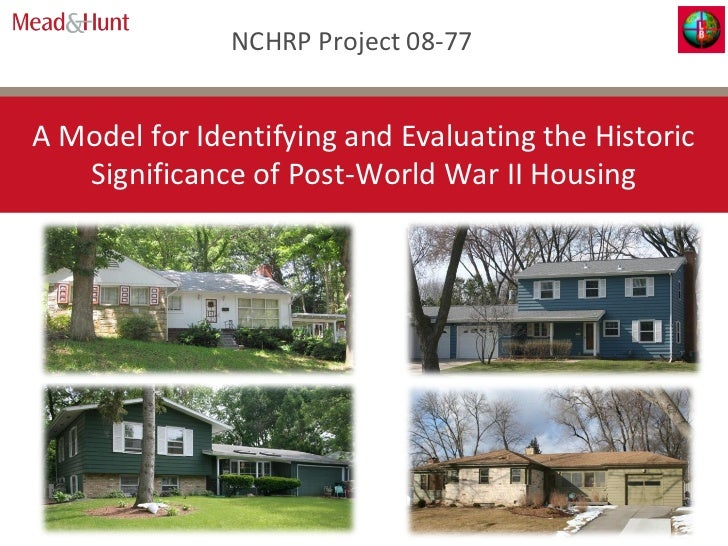 NCHRP Project 08-77A Model for Identifying and Evaluating the Historic   Significance of Post-World War II Housing