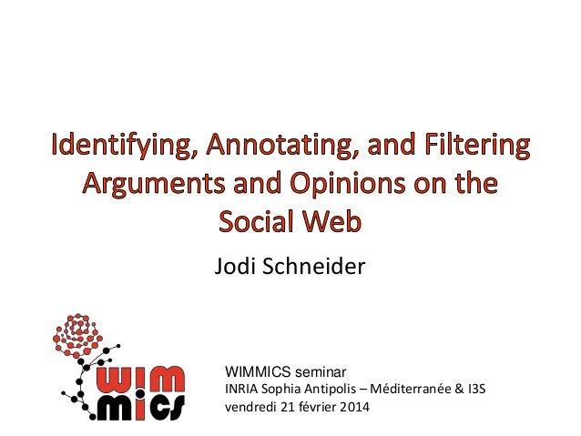 Jodi Schneider WIMMICS seminar INRIA Sophia Antipolis – Méditerranée & I3S vendredi 21 février 2014