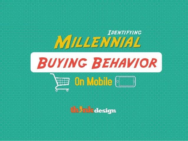 Identifying Millennial Buying Behavior