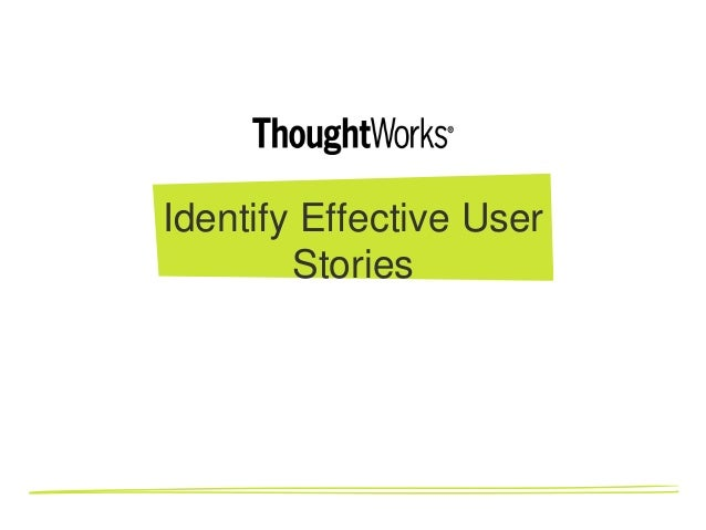 Identify Effective User        Stories