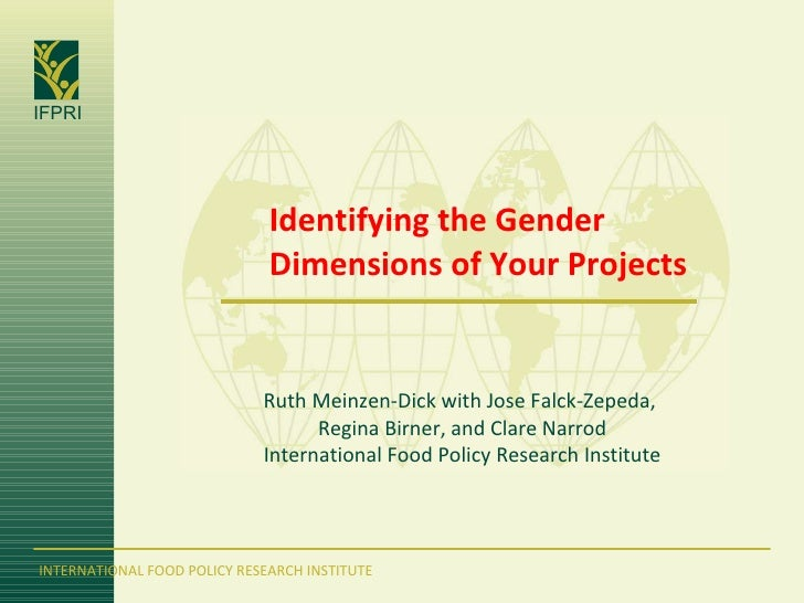 Identifying the Gender Dimensions of Your Projects Ruth Meinzen-Dick with Jose Falck-Zepeda,  Regina Birner, and Clare Nar...