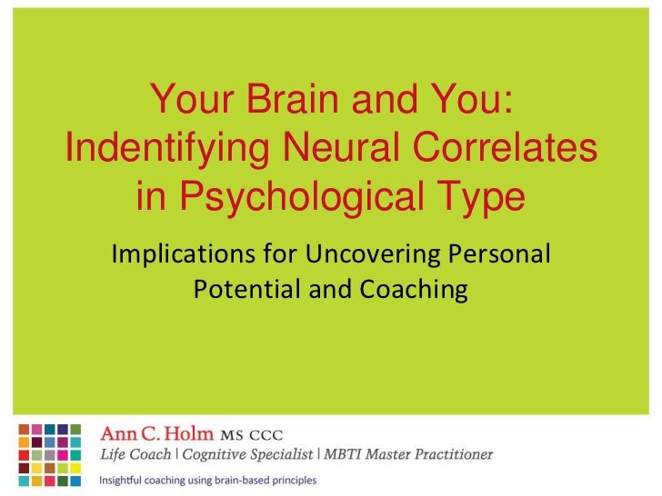Your Brain and You:Indentifying Neural Correlates    in Psychological Type  Implications for Uncovering Personal         P...