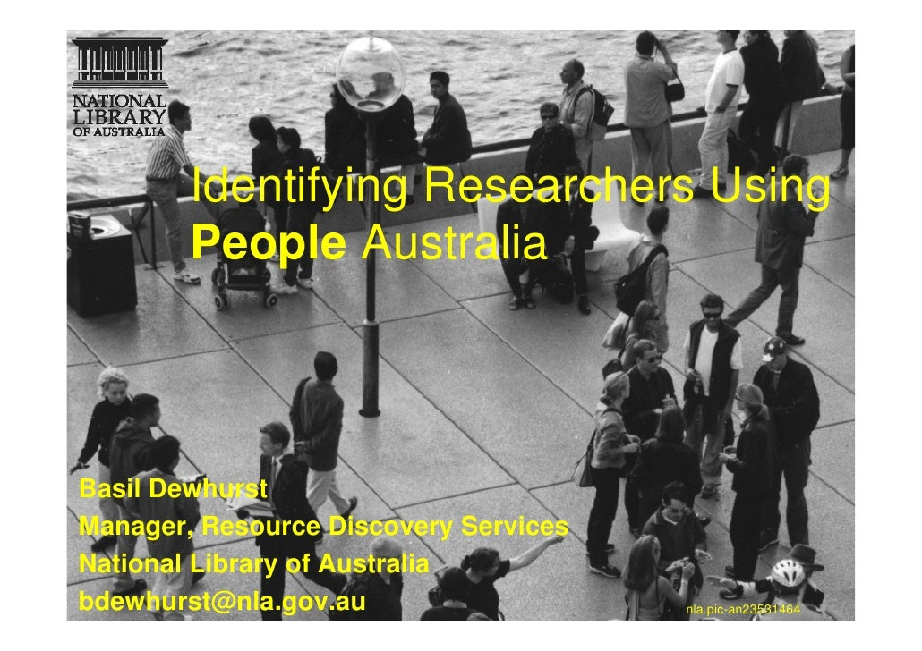 Identifying Researchers Using        People AustraliaBasil DewhurstManager, Resource Discovery ServicesNational Library of...