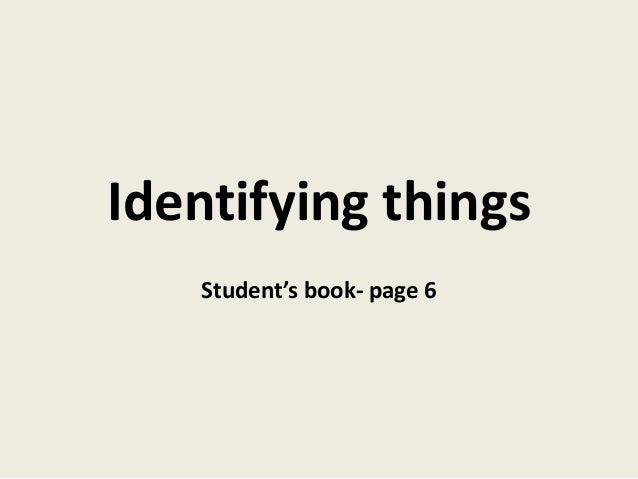 Identifying things Student's book- page 6