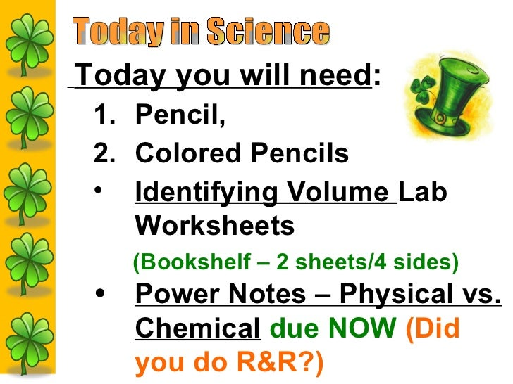 Today in Science <ul><li>Today you will need : </li></ul><ul><ul><li>Pencil,  </li></ul></ul><ul><ul><li>Colored Pencils <...