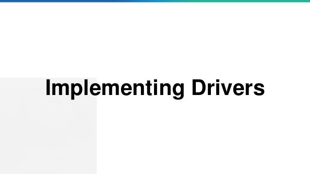 Implementing Drivers
