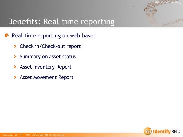 2013| © Copyright 2005, Identify Limited  RFID Cloud Technology  TagMaster AB  Benefits: Real time reporting Real time rep...
