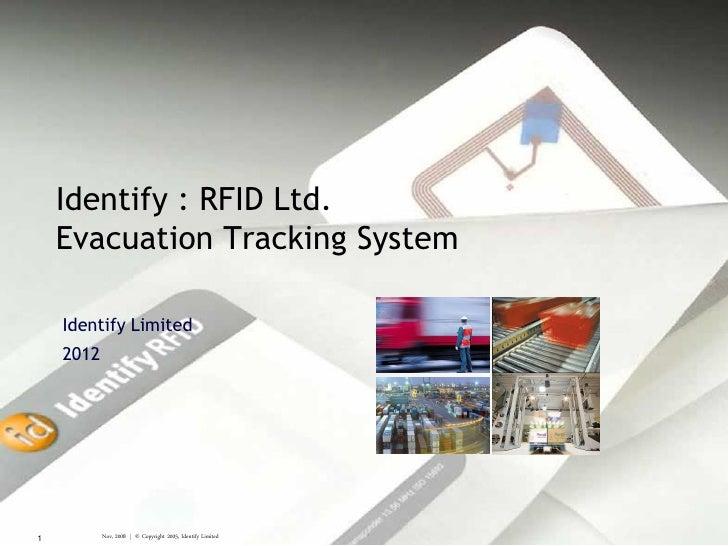 Identify : RFID Ltd.    Evacuation Tracking System    Identify Limited    20121          Nov, 2008 | © Copyright 2005, Ide...