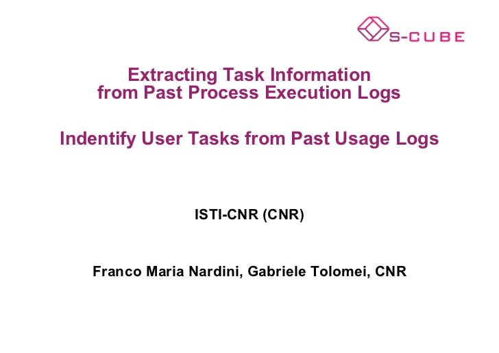 Extracting Task Information    from Past Process Execution LogsIndentify User Tasks from Past Usage Logs                 I...