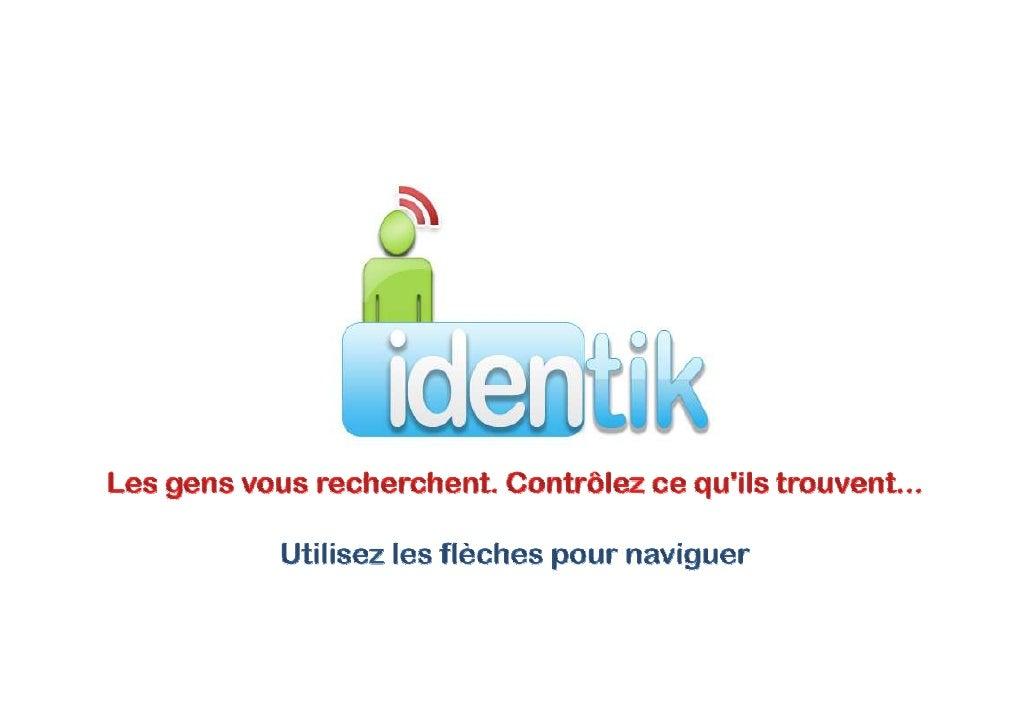 Identik - 5 avenue de Lauterbourg 69160 TASSIN SARL IDENTIK au capital de 1000 € RCS LYON - SIRET 49978422100024 - NAF    ...