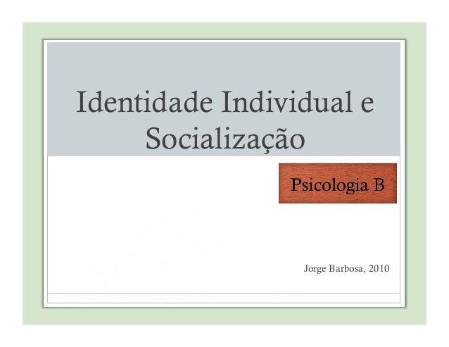 Identidade Individual e Socialização Jorge Barbosa, 2010