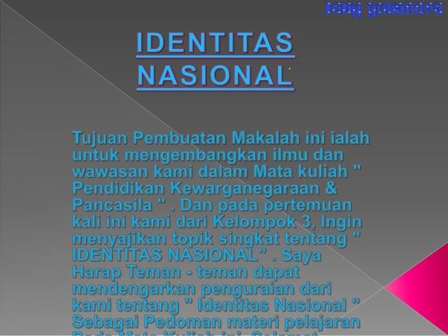 Makalah Identitas Nasional Versi Powerpoint