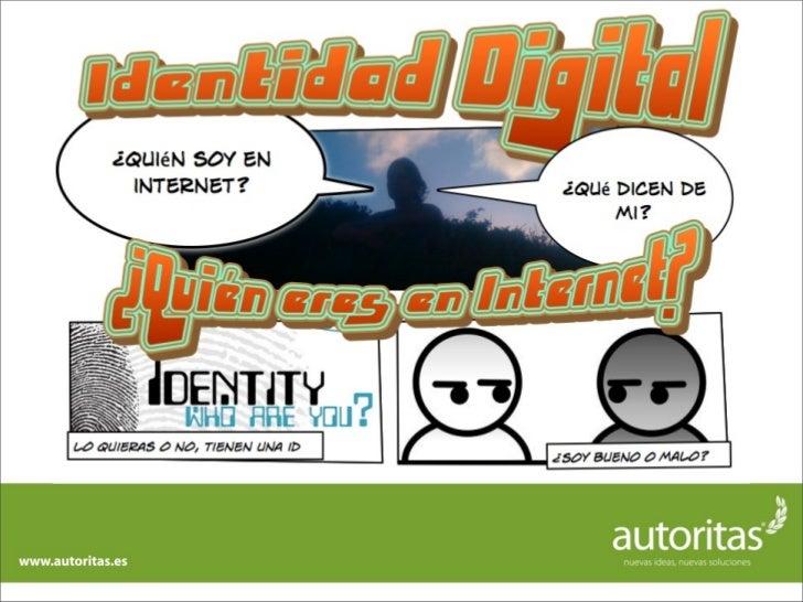 Tu nombre en Google   ‣   Más del 90% de los internautas españoles utiliza sólo Google      para acceder a la información ...