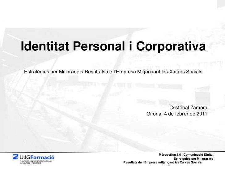 Identitat Personal i Corporativa<br />Estratègies per Millorar els Resultats de l'Empresa Mitjançant les Xarxes Socials<br...
