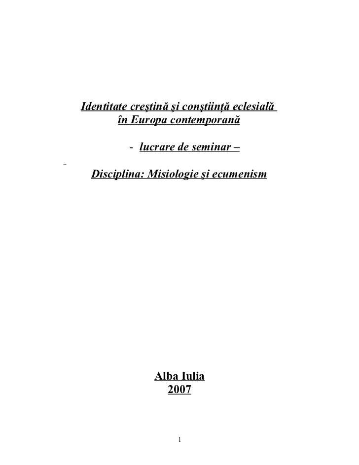 Identitate creştină şi conştiinţă eclesială        în Europa contemporană          - lucrare de seminar –  Disciplina: Mis...