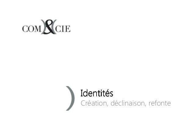 IIIIddddeeeennnnttttiiiittttééééssss  Création, déclinaison, refonte