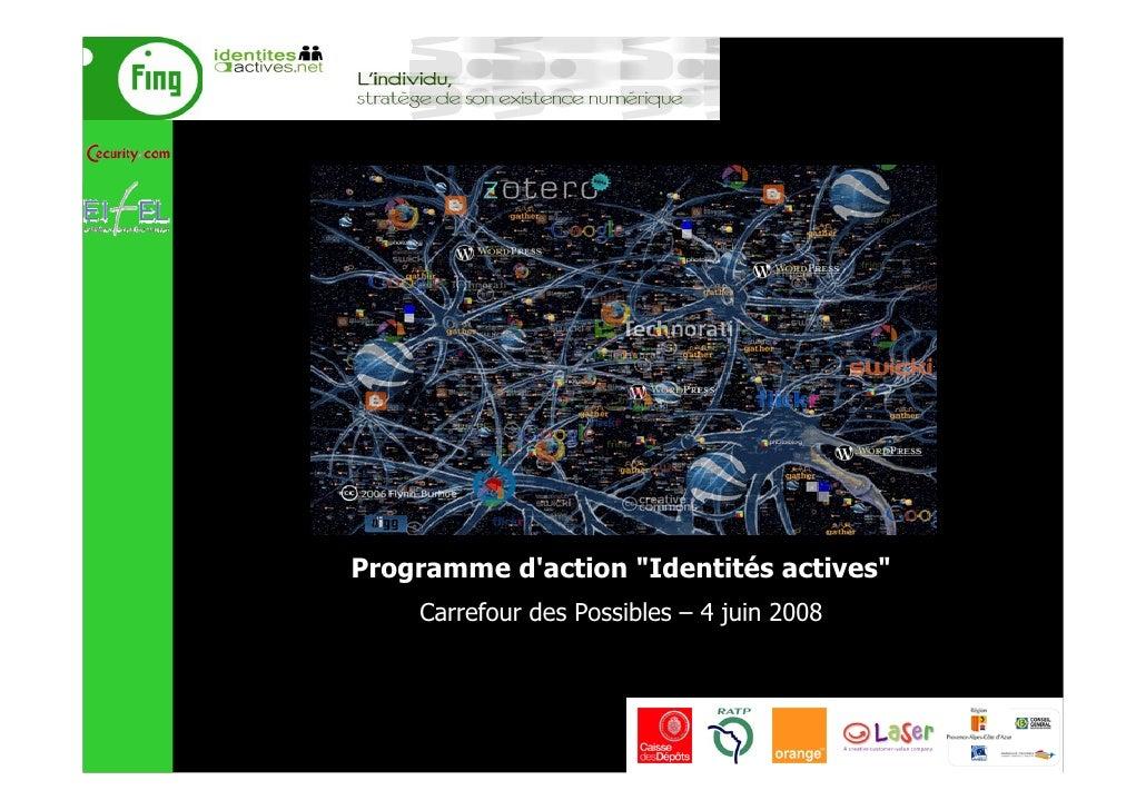 Programme d'action quot;Identités activesquot;     Carrefour des Possibles – 4 juin 2008
