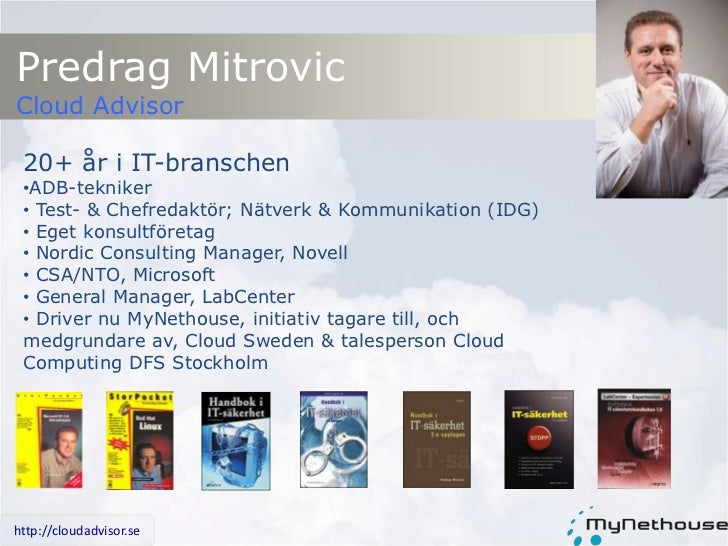 Predrag Mitrovic<br />Cloud Advisor<br />20+ år i IT-branschen<br /><ul><li>ADB-tekniker