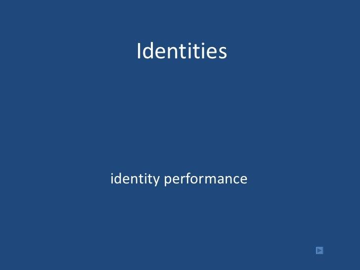 Identities identity performance
