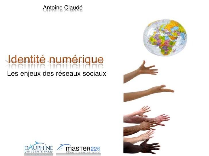 Antoine Claudé     Les enjeux des réseaux sociaux