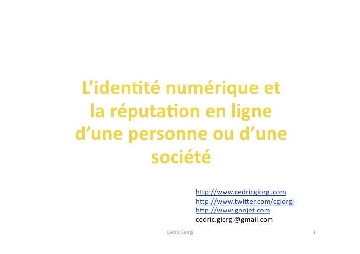 L'iden'ténumériqueet   laréputa'onenligne d'unepersonneoud'une          société                            h-p...