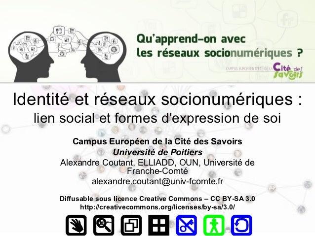 Identité et réseaux socionumériques :  lien social et formes dexpression de soi         Campus Européen de la Cité des Sav...