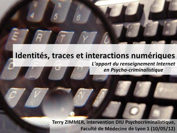 Identités, traces et interactions numériques                           Lapport du renseignement Internet                  ...