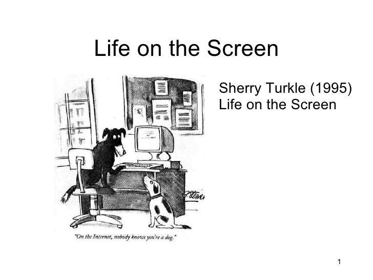 Life on the Screen <ul><li>Sherry Turkle (1995) Life on the Screen </li></ul>