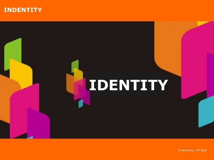 IDENTITY Powered by | Ali Hadi INDENTITY