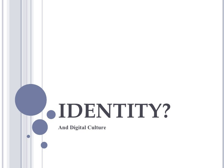 IDENTITY? And Digital Culture