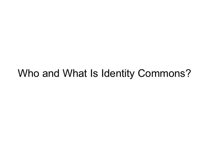 Who and What Is Identity Commons?