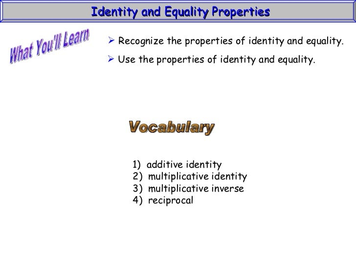 Identity & Equality Properties (Algebra1 1_4) Slide 2