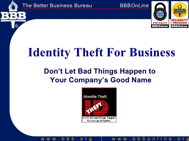 Identity Theft For Business Don't Let Bad Things Happen to  Your Company's Good Name