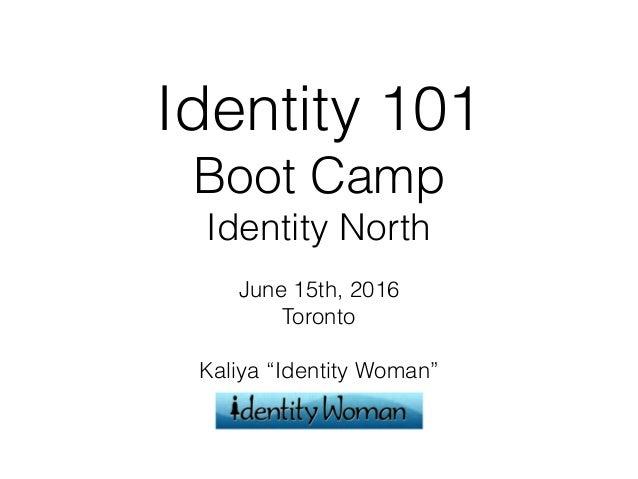 "Identity 101 Boot Camp Identity North June 15th, 2016 Toronto Kaliya ""Identity Woman"""