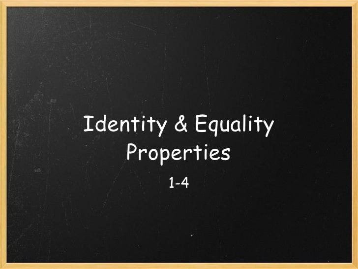 Identity & Equality Properties 1-4
