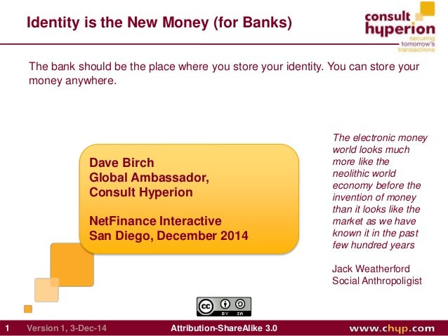 Identity is the New Money (for Banks)  The bank should be the place where you store your identity. You can store your  mon...