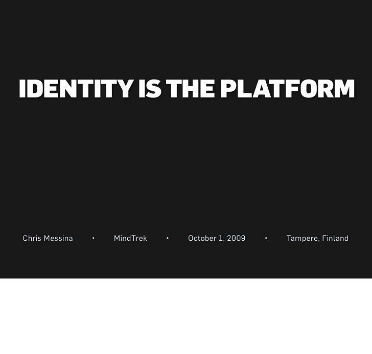 Identity is the Platform