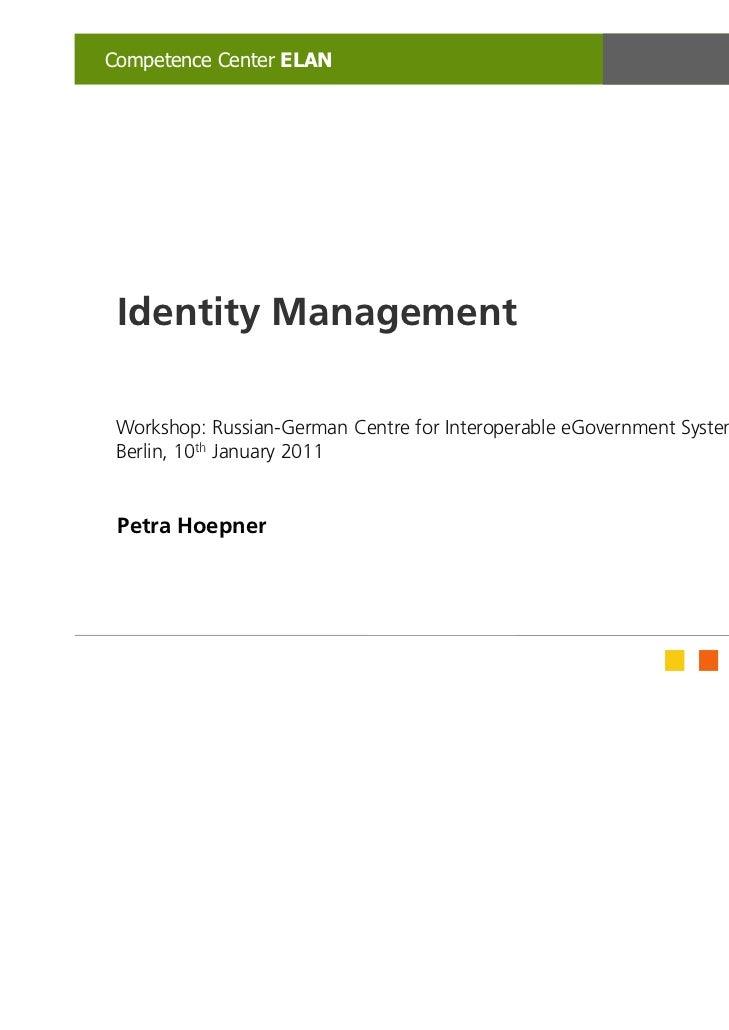 Competence Center ELAN                                                   Fraunhofer FOKUS Identity Management Workshop: Ru...