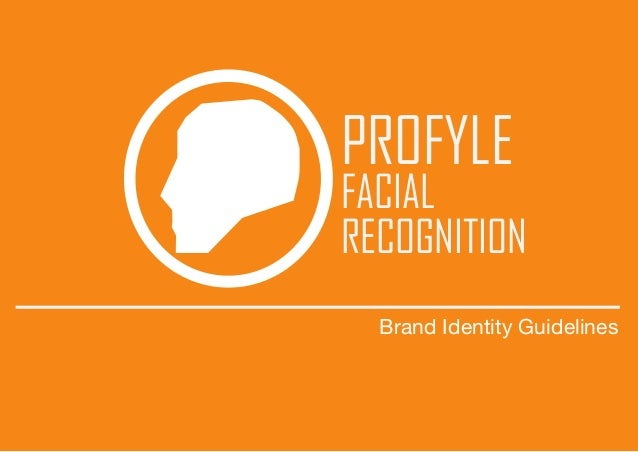 PROFYLE FACIAL RECOGNITION Brand Identity Guidelines