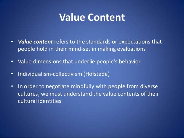 Value Content • Value content refers to the standards or expectations that people hold in their mind-set in making evaluat...