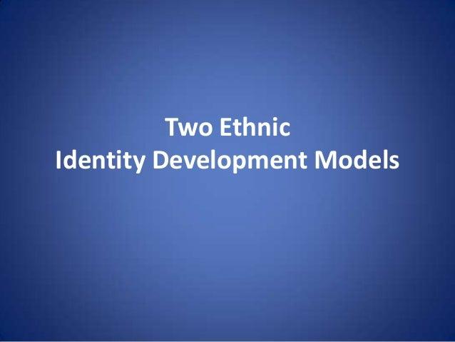 Two Ethnic Identity Development Models