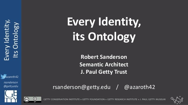 @azaroth42 rsanderson @getty.edu IIIF:	   Interoperabilituy Every	   Identity, Its	   Ontology @azaroth42 rsanderson @gett...