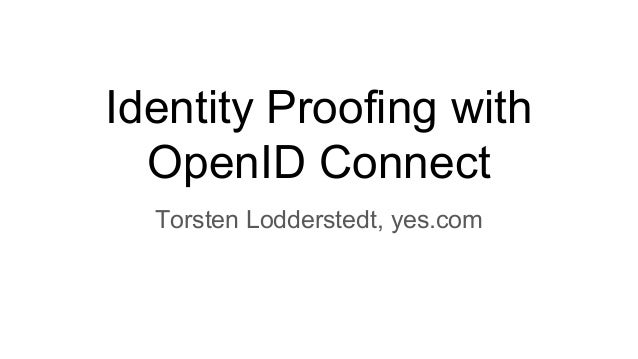 Identity Proofing with OpenID Connect Torsten Lodderstedt, yes.com