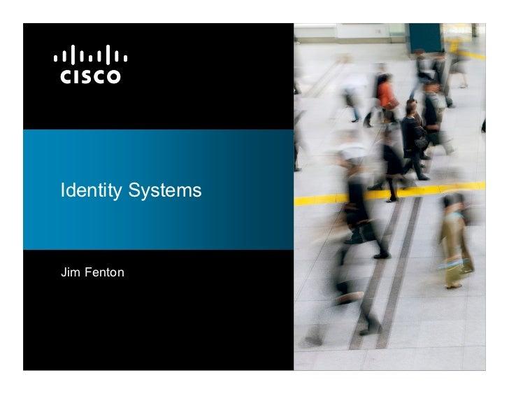 Identity SystemsJim Fenton