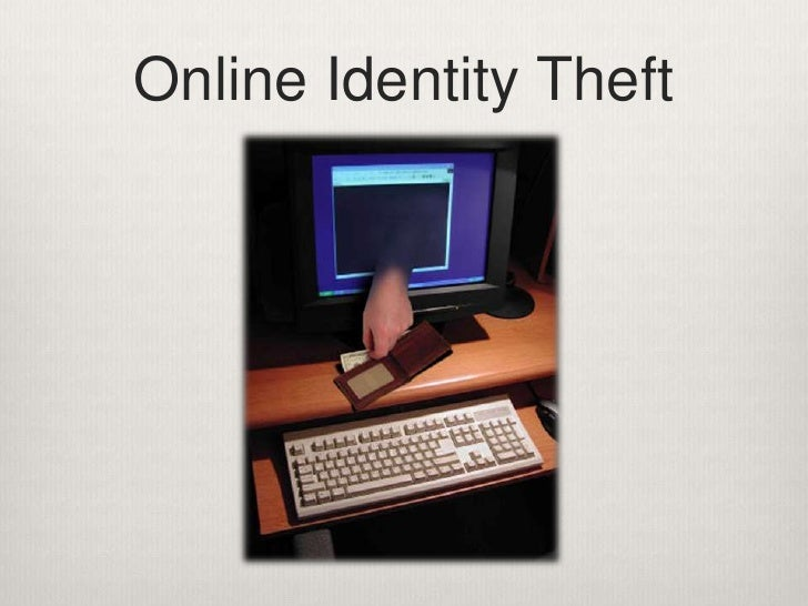 Online Identity Theft<br />