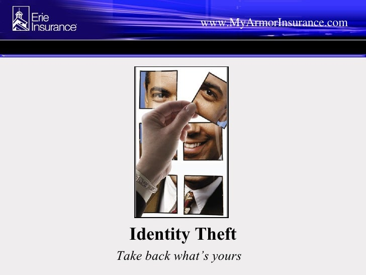 Identity Theft Take back what's yours   www.MyArmorInsurance.com