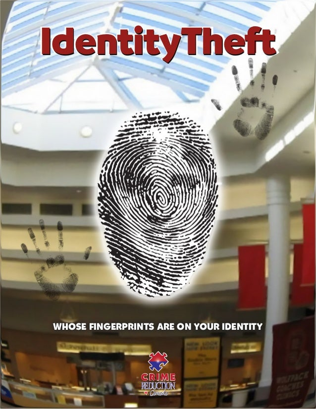 IdentityTheft  WHOSE FINGERPRINTS ARE ON YOUR IDENTITY